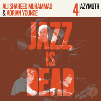 Azymuth/Younge/Shaheed Muhammad: Jazz Is Dead 4: Azymuth [2xLP]
