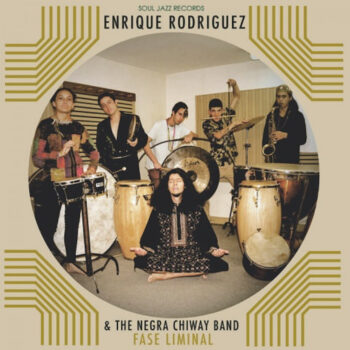 Rodríguez & The Negra Chiway Band, Enrique: Fase Liminal [CD]