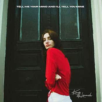 King Hannah: Tell Me Your Mind And I'll Tell You Mine [CD]