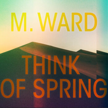Ward, M.: Think Of Spring [LP orange]