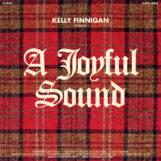 Finnigan, Kelly: A Joyful Sound [LP vert]