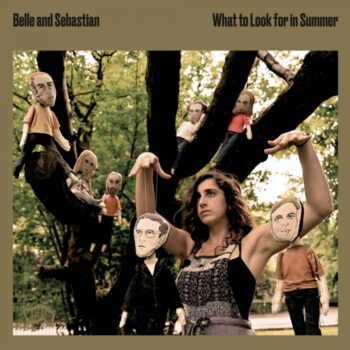 Belle And Sebastien: What To Look For In Summer [CD]
