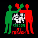 Jahari Massamba Unit: Pardon My French [CD]