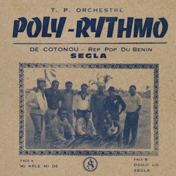 T.P. Orchestre Poly-Rhythmo de Cotonou: Segla [LP]