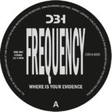 """Frequency: Where Is Your Evidence [12""""]"""