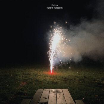 Poirier: Soft Power [LP]