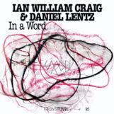 Craig & Daniel Lenttz, Ian William: FRKWYS Vol. 16 — In A Word [LP]