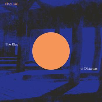Elori Saxl: The Blue Of Distance [CD]