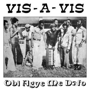 Vis-à-vis: Obi Agye Me Dofo [LP]