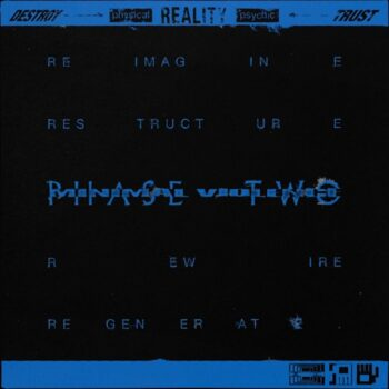 "Minimal Violence: DESTROY > physical REALITY psychic < TRUST Phase Two [12""]"