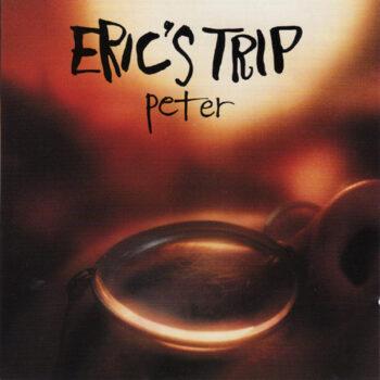 Eric's Trip: Peter [LP coloré]