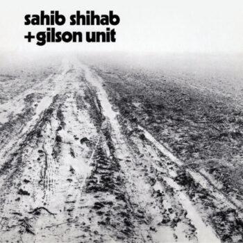Sahib Shihab + Gilson Unit: La marche dans le désert [LP]