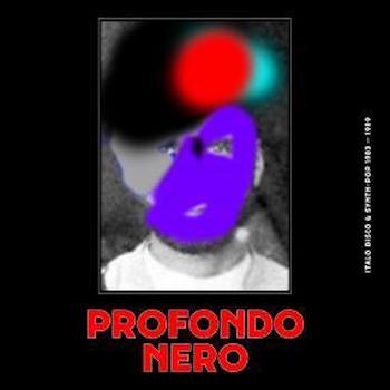 variés: Profondo Nero: Italo Disco & Synth-Pop 1983-89 [2xLP]