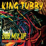 King Tubby: Dub Mix Up: Rare Dubs 1975-1979 [LP]