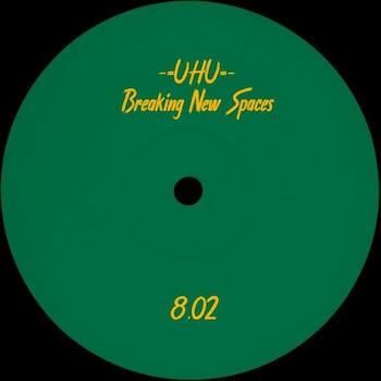 """-=UHU=-: Breaking New Spaces [12""""]"""