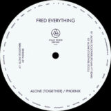 """Fred Everything: Alone (Together) / Phoenix [12""""]"""