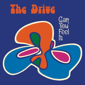 Drive, The: Can You Feel It [LP]