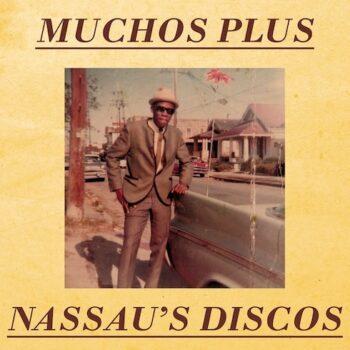 "Muchos Plus: Nassau's Disco [12""]"