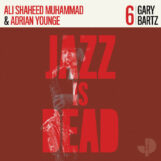 Bartz/Younge/Shaheed Muhammad: Jazz Is Dead 6: Gary Bartz [CD]