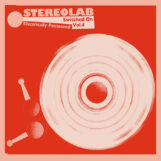 Stereolab: Electrically Possessed (Switched On Vol. 4) [3xLP]