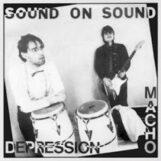 """Sound On Sound: Macho / Depression [12""""]"""