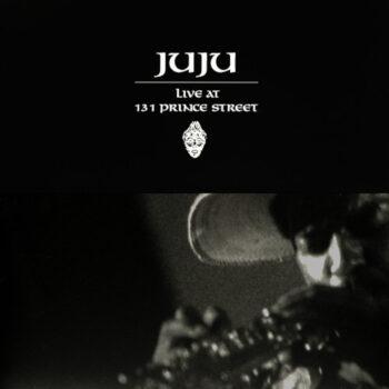 Juju: Live At 131 Prince Street [CD]