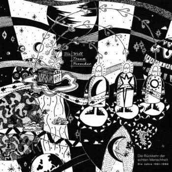 Die Welttraumforscher: Die Ruckkehr Der Echten Menschheit (1981-1990) [LP]