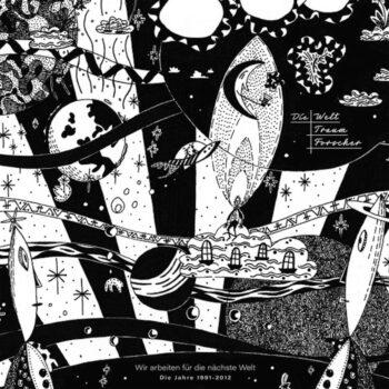 Die Welttraumforscher: Wir Arbeiten Fur Die Nachste Welt (1991-2012) [CD]