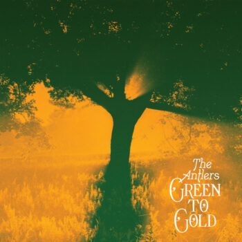 Antlers, The: Green To Gold [LP, vinyle coloré]