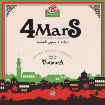 4 Mars: Super Somali Sounds from the Gulf of Tadjoura [CD]