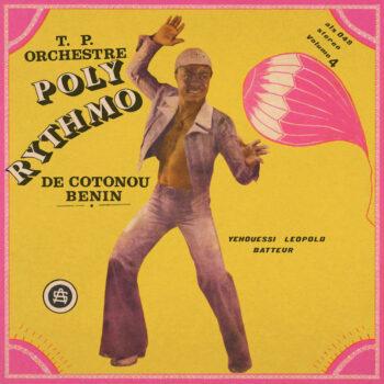 T.P. Orchestre Poly-Rythmo de Cotonou: Vol. 4 — Yehouessi Leopold Batteur [LP]
