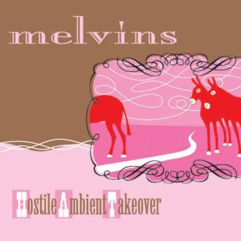 Melvins: Hostile Ambient Takeover [LP]