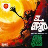 López Ruiz, Jorge: El Grito (Suite Para Orquesta De Jazz) [LP 140g]