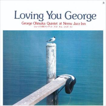 George Otsuka Quintet: Loving You George [CD]