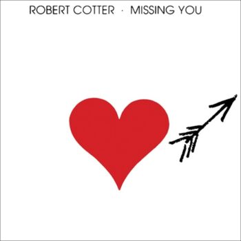 Cotter, Robert: Missing You [CD]