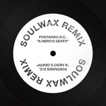 """Fontaines D.C.: A Hero's Death — Soulwax remix [12""""]"""