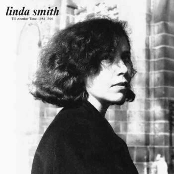 Smith, Linda: Till Another Time: 1988-1996 [LP]