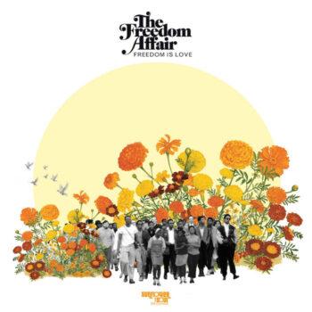Freedom Affair, The: Freedom Is Love [CD]