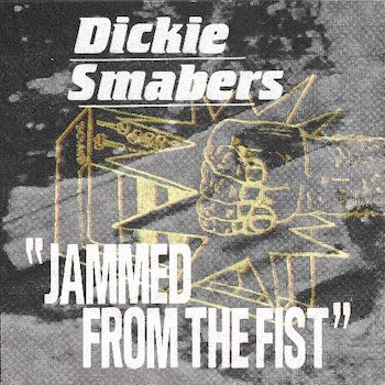 Smabers, Dickie: Jammed From The Fist [2xLP]