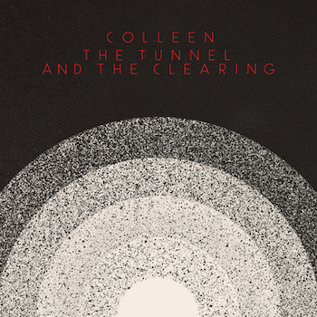 Colleen: The Tunnel and the Clearing [CD]