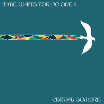 Cheval Sombre: Time Waits For No One [CD]