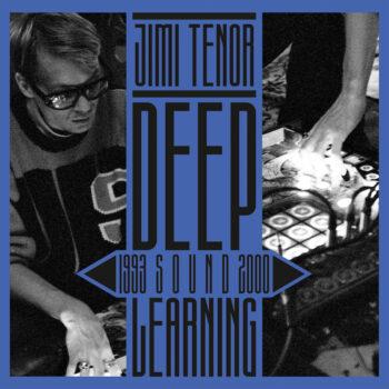 Jimi Tenor: Deep Sound Learning (1993-2000) [2xLP]