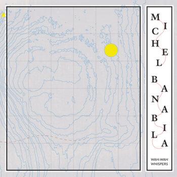 Banabila, Michel: Wah-Wah Whispers [LP]