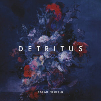 Neufeld, Sarah: Detritus [LP]