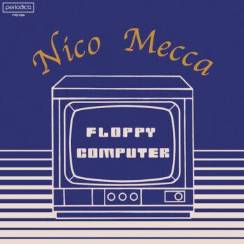 Mecca, Nico: Floppy Computer [LP]