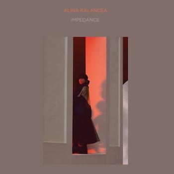 Kalancea, Alina: Impedance [CD]