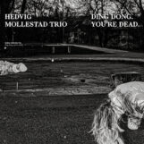 Mollestad Trio, Hedvig: Ding Dong. You're Dead. [CD]