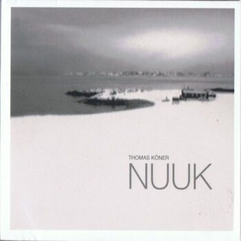 Köner, Thomas: Nuuk [CD]