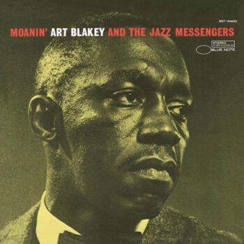 Blakey & The Jazz Messengers, Art: Moanin' — édition 'Blue Note Classic Vinyl' [LP]