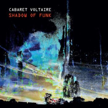 """Cabaret Voltaire: Shadow Of Funk [12"""", vinyle coloré]"""
